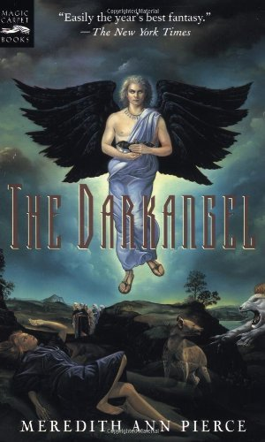The Darkangel: The Darkangel Trilogy, Volume I by Meredith Ann Pierce (1998-04-15)