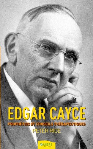 Edgar Cayce : Prophties et conseils thrapeutiques