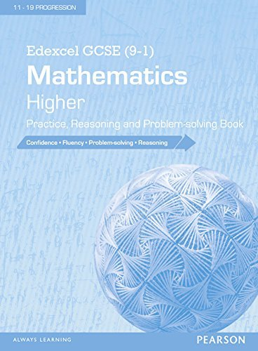Edexcel GCSE (9-1) Mathematics: Higher Practice, Reasoning and Problem-Solving Book (Edexcel GCSE Maths 2015) (2015-07-06)