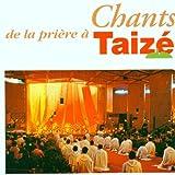 Songtexte von Taizé - Chants de la prière à Taizé