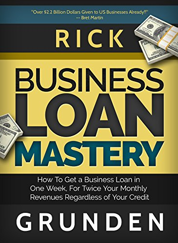 business-loan-mastery-how-to-get-a-business-loan-in-one-week-for-twice-your-monthly-revenues-regardl