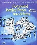 Comment battre Papa aux échecs