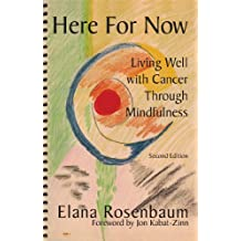 Here For Now: Living Well With Cancer Through Mindfulness - 2nd Edition (English Edition)