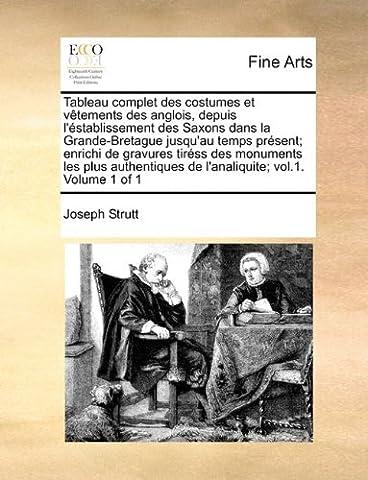 The Complete Costume Histoire - Tableau Complet Des Costumes Et Vtements Des