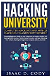 Hacking University: Computer Hacking and Mobile Hacking 2 Manuscript Bundle (Hacking Freedom and Data Driven)