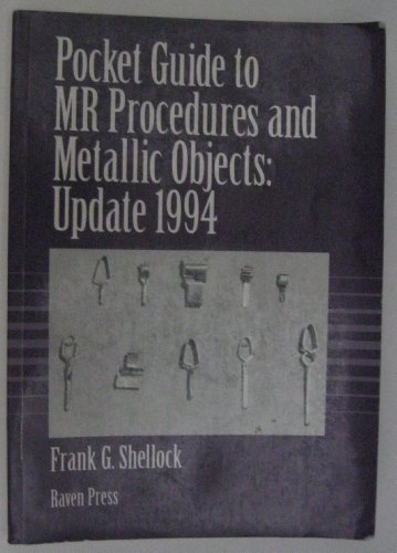 Pocket Guide to MR Procedures and Metallic Objects: Update 1994