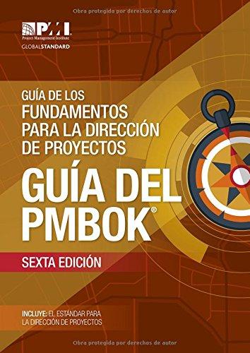 Guâa de los Fundamentos Para la Direcciân de Proyectos (guâa del PMBOK): (Spanish version of: A Guide to the Project Management Body of Knowledge: PMBOK Guide)