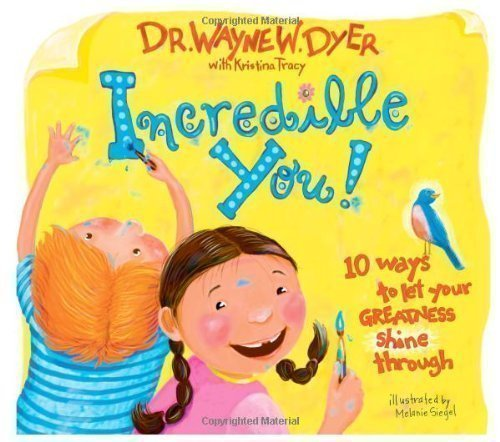 Incredible You!: 10 Ways To Let Your Greatness Shine Through by Dyer, Dr. Wayne 1st (first) Printing Edition (2006)
