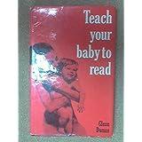 Teach Your Baby to Read by Glenn J. Doman (1965-04-05)