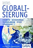Globalisierung: Neue Global Player - Globale Vermarktung - Globalisierungskritik - Globale Trends (Essential Managers) - Sarah Powell, Pervez Ghauri