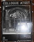 Colloque Atget – Actes du Colloque Collège de France 14-15 juin 1985