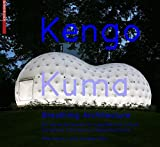 Kengo Kuma - Breathing Architecture (BIRKHÄUSER)