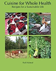 Cuisine for Whole Health: Recipes for a Sustainable Life by Pauli Halstead (2009-10-01)