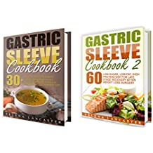 Gastric Sleeve: RECOVERY Bundle - 2 Manuscripts in 1 - a total of 90+ Delicious Low-Carb, Low-Sugar, Low-Fat, High Protein recipes for all stages of recovery ... After Weight Loss Surgery (English Edition)