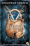 Lockwood & Co. - Die Seufzende Wendeltreppe (Die Lockwood & Co.-Reihe, Band 1) - Jonathan Stroud