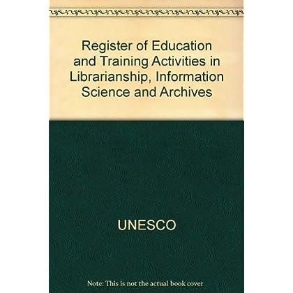 Inventaire des activités de formation dans le domaine de la bibliothéconomie, des sciences de l'information et de l'archivistique