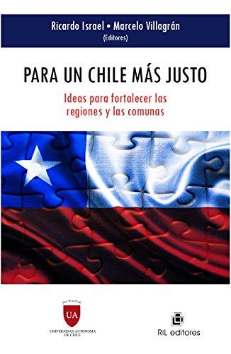 Para un Chile más justo: ideas para fortalecer las regiones y las comunas