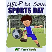 Help to Save Sports Day: Interactive Picture Book with Activities/Games for ages 3-8 (Bedtime, Beginner Readers). Find the right gear for playing ... Basketball, Tennis, Ice Hockey at School.