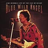 Blue Wild Angel: Jimi Hendrix Live At The Isle Of Wight…