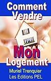 Telecharger Livres Comment Vendre Mon Logement (PDF,EPUB,MOBI) gratuits en Francaise
