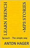 Learn FRENCH     +mp3 stories: Sprauch - The simple method