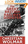 the Great British Railway Disaster: T...