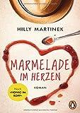 Marmelade im Herzen: Roman von Hilly Martinek