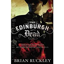 [(The Edinburgh Dead)] [Author: Brian Ruckley] published on (August, 2011)