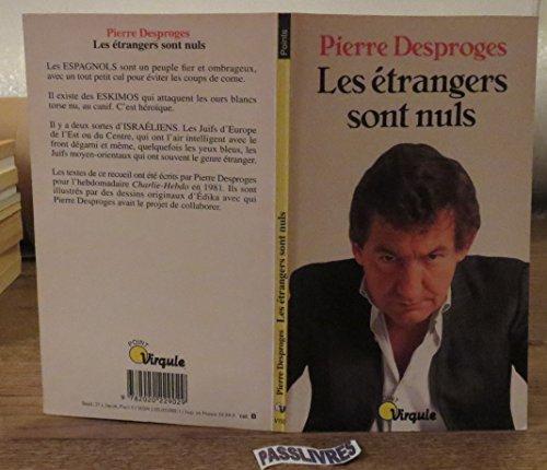 Les Etrangers sont Nuls par Pierre Desproges