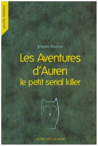 Les Aventures d'Auren le petit serial killer par Joseph Danan