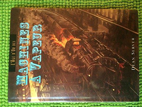Machines à vapeur (L'âge d'or des)