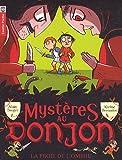 Mystères au donjon, Tome 3 - La proie de l'ombre