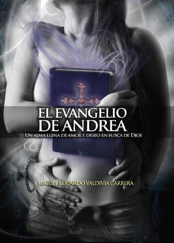 El Evangelio de Andrea por Miguel Eduardo Valdivia Carrera