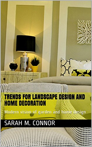 Trends for landscape design and home decoration : Modern vision of garden and home design
