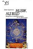 Musik als Bild. Allegorische Verbildlichung im 17. Jahrhundert (Quellen zur Kunst, Band 21)
