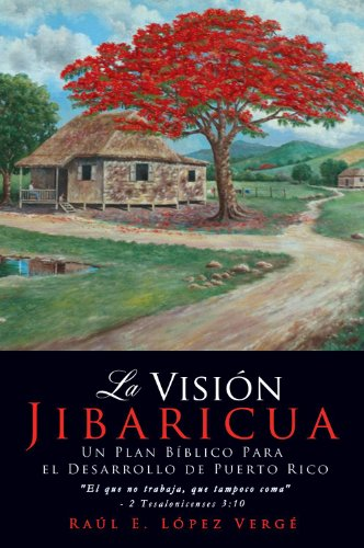 La Visión Jibaricua por Raúl E. López Vergé