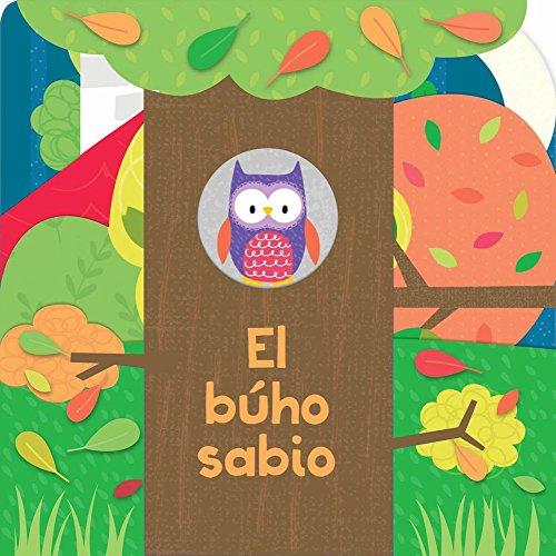 El Búho Sabio (Libros de Cartón Troquelados) por Kidsbooks