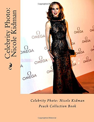 Celebrity Photo: Nicole Kidman: Peach Collection Book (Kidman Nicole Celebrity)