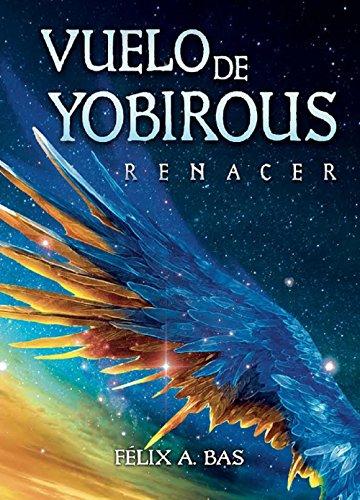 Vuelo de Yobirous: Renacer