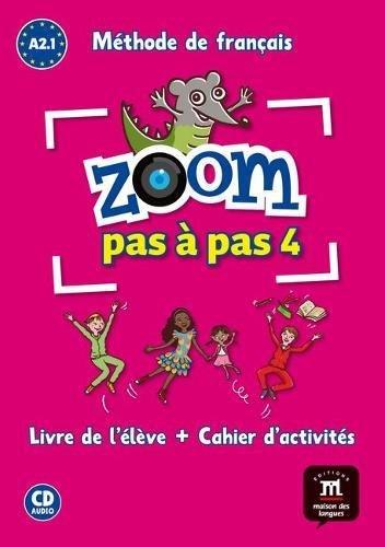Zoom pas à pas 4 A2.1 Méthode de français (1CD audio) par Gwendoline Le Ray