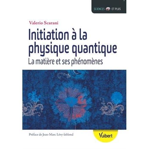 Initiation à la physique quantique : La matière et ses phénomènes