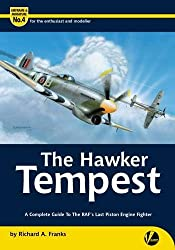 The Hawker Tempest: A Complete Guide to the RAF's Last Piston Engine Fighter (Airframe & Miniature)