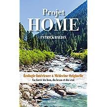 Projet HOME : Écologie Intérieure & Médecine Originelle - La force du bon, du beau et du vrai
