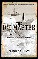 The Ice Master: The Doomed 1913 Voyage of the Karluk (English Edition)