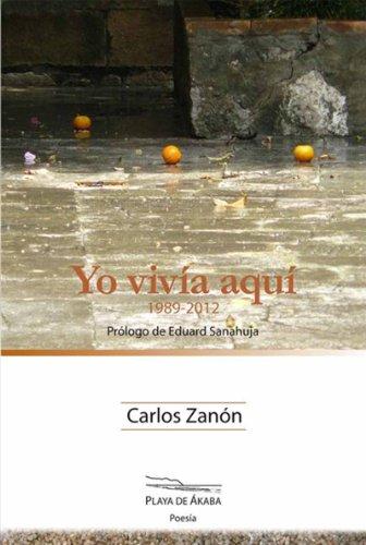Yo vivía aquí (1989-2012) por Carlos Zanón