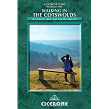 Walking in the Cotswolds: 30 Classic Hill and Valley Routes (Cicerone Walking Guides)