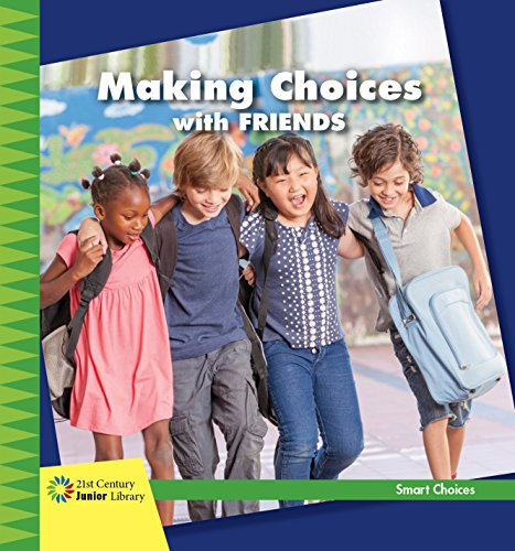 Descargar Bitorrent Making Choices with Friends (21st Century Junior Library: Smart Choices) It Epub