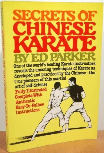 Secrets of Chinese Karate 1st Prentice Hall Pr edition by Parker, Ed (1981) Paperback