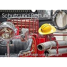 Schutz und Rettung 2017. Ein Kalender für Polizei und Feuerwehr (Wandkalender 2017 DIN A4 quer): 12 Fotos, die Polizei und Feuerwehr den verdienten ... 14 Seiten ) (CALVENDO Menschen)
