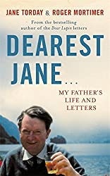 Dearest Jane...: My Father's Life and Letters by Roger Mortimer (2014-03-20)